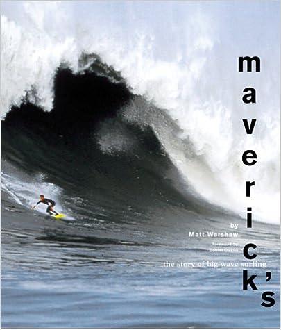The Story of Big-Wave Surfing Mavericks