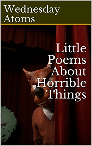 Little Poems About Horrible Things ()