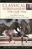 Classical Horsemanship for Our Time, Jean Froissard and Lily Powell, 1585744980