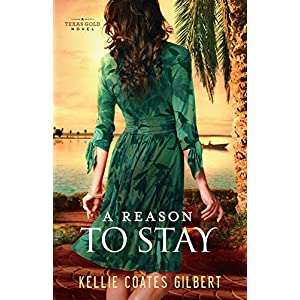 A Reason to Stay: A Texas Gold Novel (Texas Gold Collection)