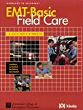 EMT-Basic Field Care : A Case-Based Approach, American College of Emergency Physicians Staff and Krohmer, Jon R., 0815101023