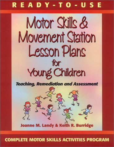 (Ready to Use Motor Skills & Movement Station Lesson Plans for Young Children)