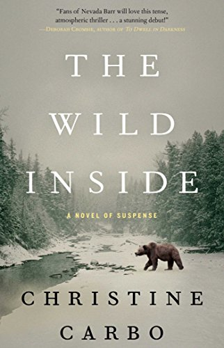 The Wild Inside: A Novel of Suspense (Glacier Mystery Series Book 1) (National Bears Glacier Park)
