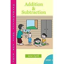 Mathematics Quiz For Kids: Addition and Subtraction (Addition and Subtraction Quiz Book 1)