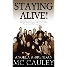 Staying Alive!: Irish Mother Of 14 Children Healed Of 4th Stage Colon Cancer By God's Power And Her Family's Love.