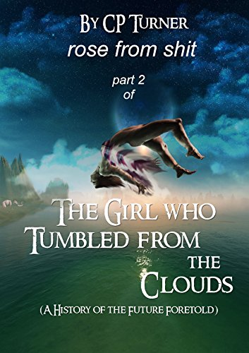 rose from shit: part 2 of the girl who tumbled from the clouds