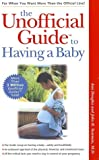 The Unofficial Guide to Having a Baby, Ann Douglas and John R. Sussman, 0028626958