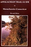 Appalachian Trail Guide to Massachusetts-Connecticut, Appalachian Trail Conference, 1889386138