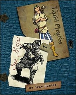 Land Pirates vs Sea Ninjas: A Brief History: Grae Hunter ...