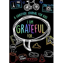 I Am Grateful For...: A Beautiful Gratitude Journal for Kids and Teens With Daily Prompts for Writing & Blank Space for Drawing/Doodling