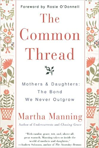 Book The Common Thread: Mothers and Daughters: The Bond We Never Outgrow