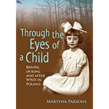 Memoir: Through the Eyes of a Child: Before, During and After WW2 In Poland (True Story)