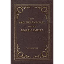 The History of the Decline and Fall of the Roman Empire Vol. II
