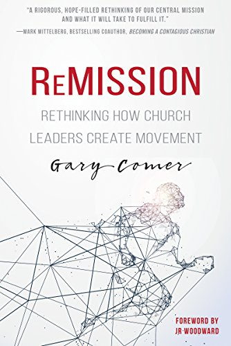 (ReMission: Rethinking How Church Leaders Create Movement)
