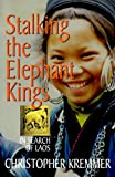 Stalking the Elephant Kings: In Search of Laos (Latitude 20 Books)