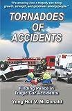 Tornadoes of Accidents, Yong Hui V. McDonald, 1475208170