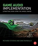 img - for Game Audio Implementation: A Practical Guide Using the Unreal Engine book / textbook / text book