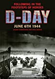 img - for D-Day June 6 1944: Following in the Footsteps of Heroes by Stuart Robertson (2014-03-27) book / textbook / text book