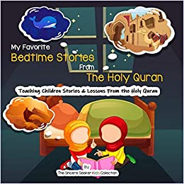 My Favorite Bedtime Stories from The Holy Quran