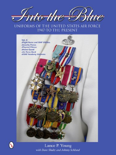 Into the Blue: Uniforms of the USAF, 1947 to the Present, Vol. 2 - Distinctive Uniforms, Formal and Informal