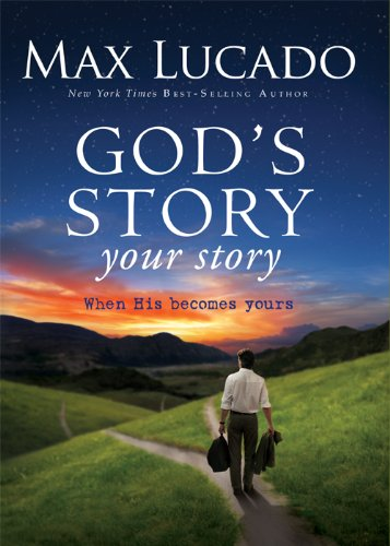 Gods Story, Your Story: When His Becomes Yours (The Story)