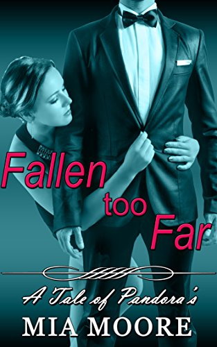 Fallen Too Far (Steamy Sizzling BDSM Contemporary Romance): A Tale of Pandora's (English Edition)