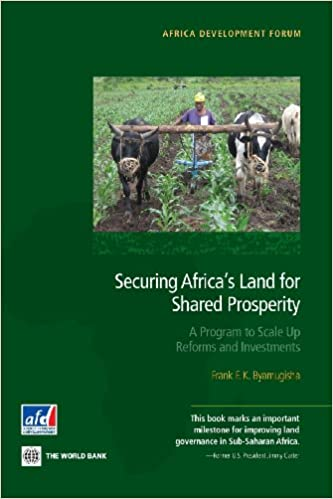 Securing Africa's Land for Shared Prosperity: A Program to Scale Up Reforms and Investments (Africa Development Forum)