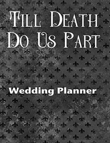 Till Death Do Us Part Wedding Planner: Extreme Ultimate Wedding Planner]()