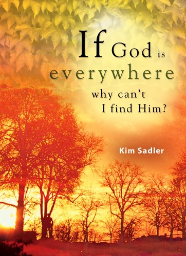 Download If God Is Everywhere, Why Can't I Find Him? pdf epub