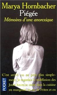 Piégée : Mémoires d'une anorexique par Marya Hornbacher