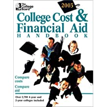 The College Board College Cost & Financial Aid 2003: All-New 23rd Annual Edition