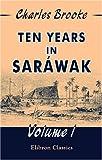 Ten years in Sarbwak, Charles A. Brooke, 1402193300