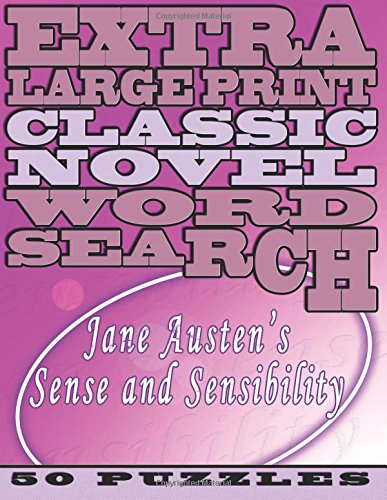 Download Extra Large Print Classic Novel Word Search - Jane Austen's Sense and Sensibilit: 50 Easy To See Puzzles, One Puzzle Per Chapter (Volume 3) PDF