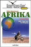 Bike-Abenteuer Afrika. Cairo - Cape Town im Alleingang