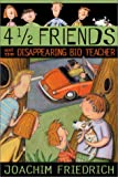 4 1/2 Friends and the Disappearing Bio Teacher, Joachim Friedrich, 0786806982