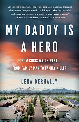 Book Cover: My Daddy is a Hero: How Chris Watts Went from Family Man to Family Killer