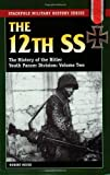 The 12th SS: The History of the Hitler Youth Panzer Division Volume II (Stackpole Military History)