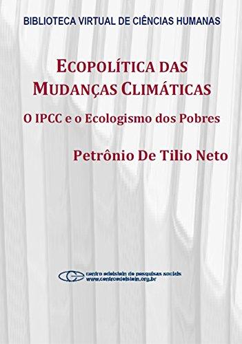 Ecopolítica das mudanças climáticas: o IPCC e o ecologismo dos pobres