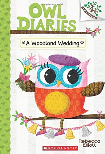 A Woodland Wedding: A Branches Book (Owl Diaries #3)