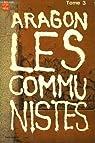 Le Monde réel (5) : Les Communistes (t. 3) par Aragon