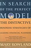 img - for In Search of the Perfect Model: The Distinctive Business Strategies of Leading Financial Planners book / textbook / text book