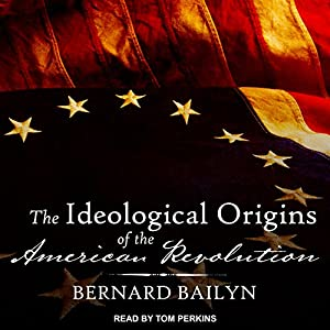 ideological origins of american revolution essay