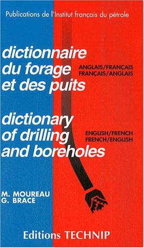 Dictionnaire du forage et des puits (Anglais) Broché – 3 mai 2000 Magdeleine Moureau Gerald Brace Editions Technip 2710805928