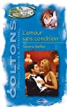 L'amour sans condition - Saga Les Coltons par Steffen