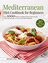 Mediterranean Diet Cookbook for Beginners: Over 1000 Quick & Healthy Recipes That Anyone Can Cook at Home