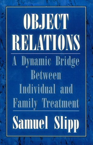 Object Relations: A Dynamic Bridge Between Individual and Family Treatment