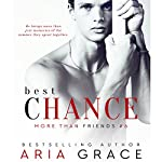 Best Chance: More than Friends, Book 6 | Aria Grace
