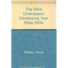The Bible Unwrapped: Developing Your Bible Skills