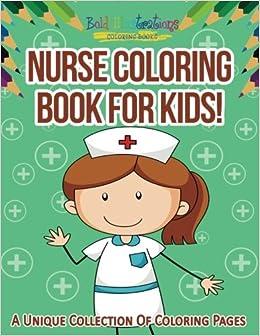 Amazon.com: Nurse Coloring Book For Kids! A Unique Collection Of ...