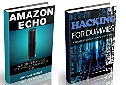Amazon Echo: The Ultimate Guide to Amazon Echo and Hacking for Dummies (by echo, Alexa Kit, Amazon Prime, users guide, web services, digital media, Free ... (Web services, internet
